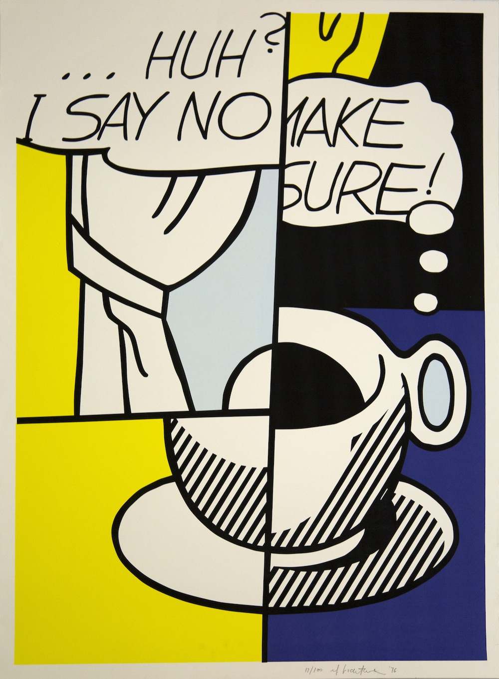 Roy Lichtenstein, Huh? I say no make sure!, 1976, Serigrafía (17/100), 106 x 76 cm.